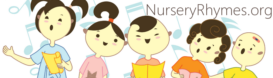 NurseryRhymes.org - Nursery Rhymes Lyrics and Music